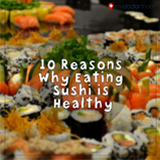 10 reasons eating sushi is healthy